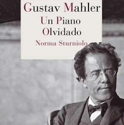 Gustav Mahler, Un piano Olvidado de Norma Sturniolo: pasión por Mahler