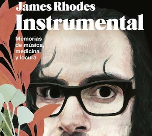 Instrumental: Memorias de música, medicina y locura de James Rhodes
