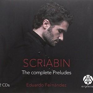 CD Scriabin: The Complete Preludes. Eduardo Fernández, Piano