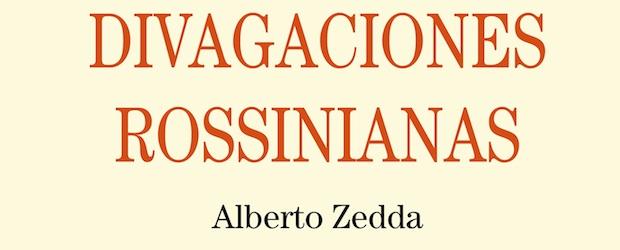 Divagaciones rossinianas de Alberto Zedda. Virtuosismo al servicio del drama
