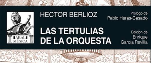 Las tertulias de la orquesta de Héctor Berlioz. Berlioz en una dimensión distinta