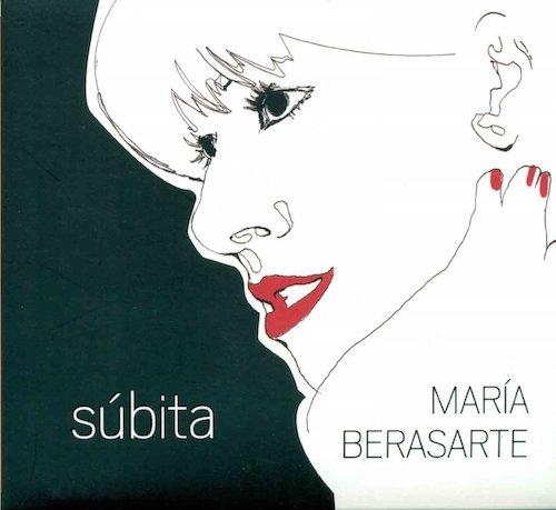 Súbita de María Berasarte: mezcla de influencias