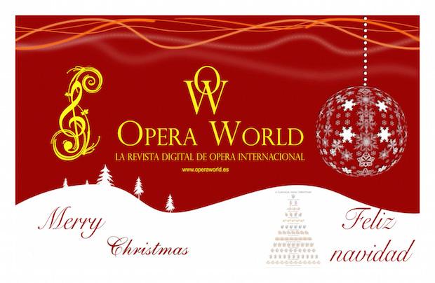 Opera World os desea Feliz Navidad y un próspero año nuevo