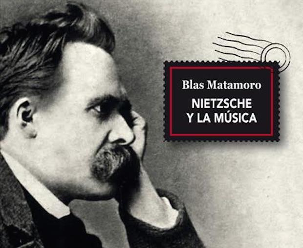 Nietzsche y la música de Blas Matamoro. Una vida de discrepancias