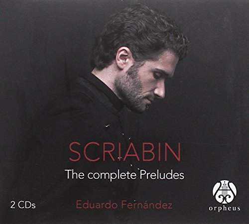 CD Scriabin: The Complete Preludes. Eduardo Fernández, Piano