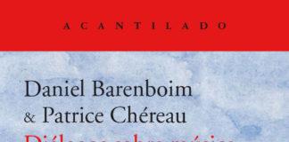 Daniel Barenboim, Patrice Chéreau. Diálogos sobre música y teatro: «Tristán e Isolda»
