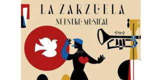 La Zarzuela, nuestro musical: homenaje a medio gas
